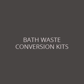BATH WASTE CONVERSION KITS