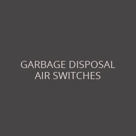 GARBAGE DISPOSAL & AIR SWITCHES