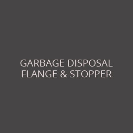 GARBAGE DISPOSAL FLAMGES & STOPPERS